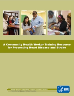 A Community Health Worker Training Resource for Preventing Heart Disease and Stroke