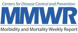 Morbidity and Mortality Weekly Report (MMWR)