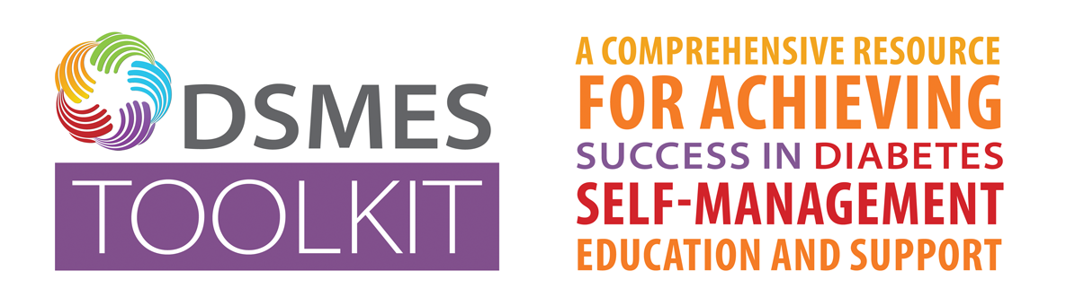 dsmes toolkit. a comprehensive resource for achieving success in diabetes self management education and support