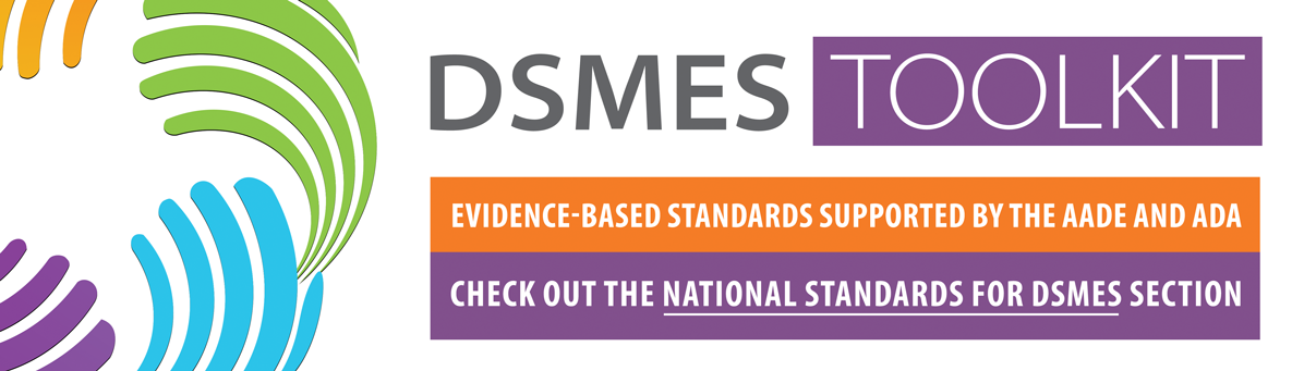 dsmes toolkit. evidence based standards supported by the AADE and ADA. check out the national standards for dsmes section