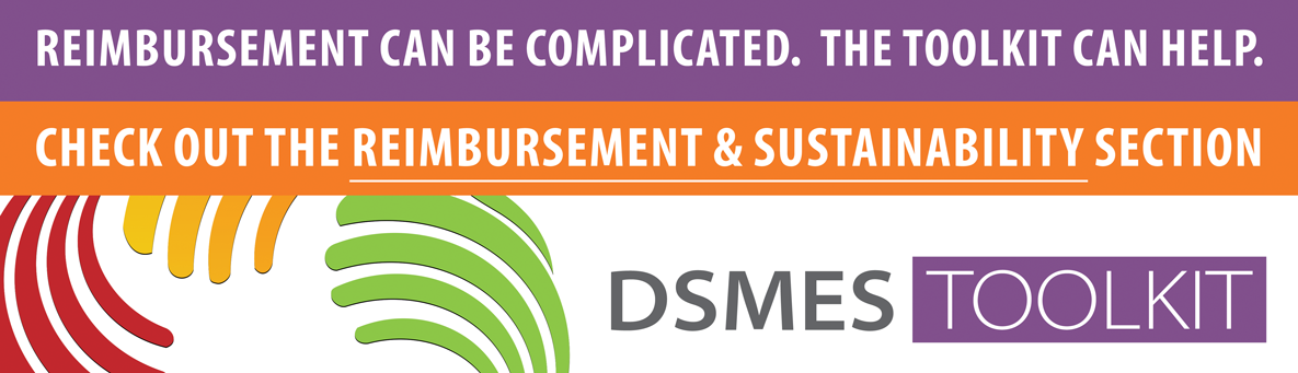 Reimbursement can be complicated. The toolkit can help. Check out the reimbursement and sustainability section. DSMES Toolkit
