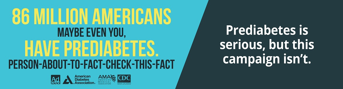 86 Million Americans, maybe even you, have diabetes. Person-About-to-Fact-Check-This-Fact. Prediabetes is serious, but this campaign isn't.