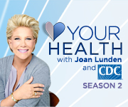 Your Health with Joan Lunden and CDC Season 2