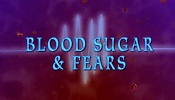 blood sugar and fears