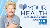 Your Health with Joan Lunden.