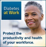 Diabetes at Work. Protect the productivity and health of your workforce.