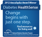 2012 Aesculaplus Award Winner. Diabetes Healthsese. Change begind with just one step. Find resources for living well. National Diabetes Education Program.