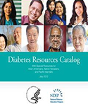Diabetes Resources Catalog with Special Resources for Asian Americans, Native Hawaiians, and Pacific Islanders (AANHPI)