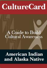 Cultural Card. A Guide to Build Cultural Awareness. Amerian Indian and Alaska Native.