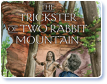 The Trickster of Two Rabbit Mountain cover image