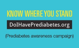Know Where You Stand. DoIHavePrediabetes.org (It'll only take a minute)
