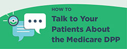 Talk to your patients about the medicare DPP
