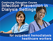 Continuing Education Infection Prevention in Dialysis Settings for outpatient hemodialysis healthcare workers