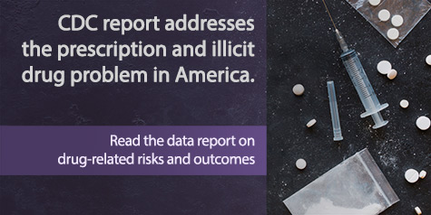 CDC report addresses the prescription and illicit drug problem in America. Read the data report on drug-related risks and outcomes.
