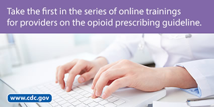 Take the frist in the series of online trainings for providers on the opioid prescribing guideline. www.cdc.gov