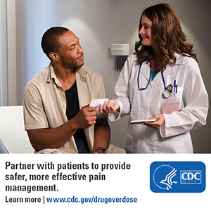 Partner with patients to provide safer, more effective pain management.  Learn more: www.cdc.gov/drugoverdose