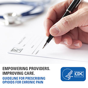 Empowering providers. Empowering care. Guideline for Prescribing Opioids for Chronic Pain. Learn more: www.cdc.gov/drugoverdose