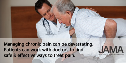 Managing chronic pain can be devastating. Patients can work with doctors to find safe & effective ways to treat pain. JAMA