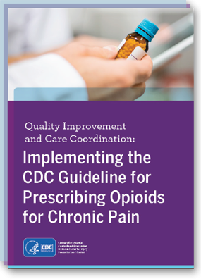 Implementing the CDC Guideline for Prescribing Opioids for Chronic Pain