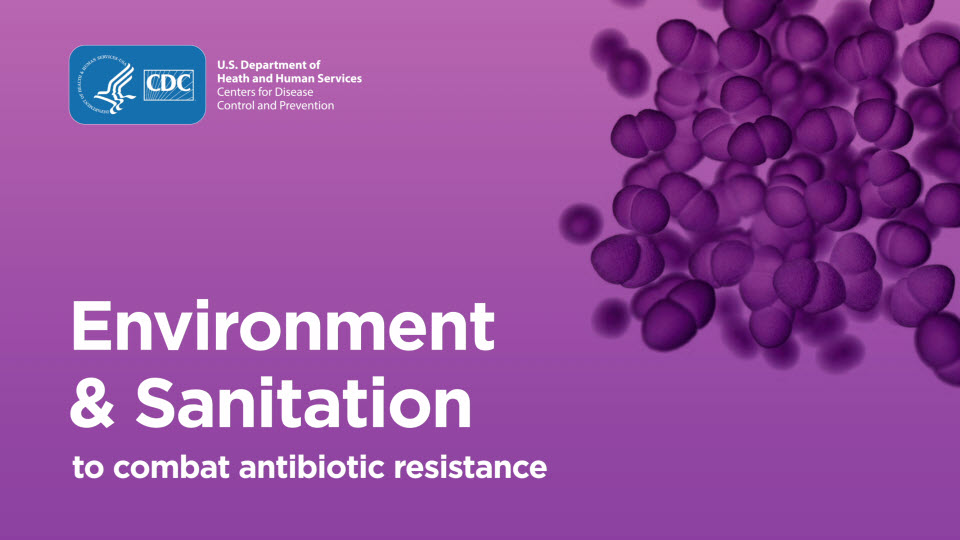 Combating Antibiotic Resistance: Environment & Sanitation