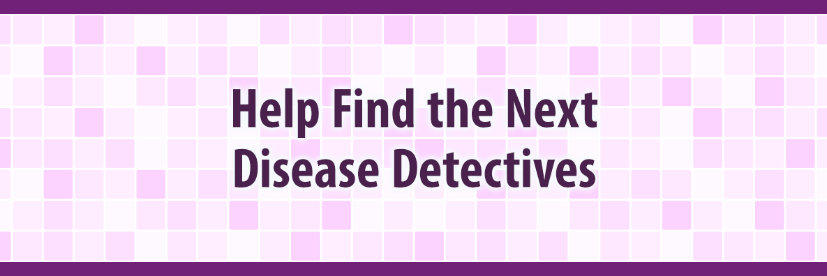 Help Us Find Future Disease Detectives