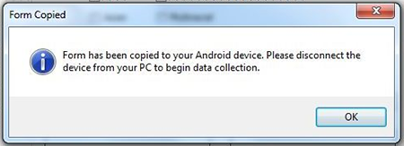 Screen shot of dialog box confirming that a form has been copied to the user's Android device.