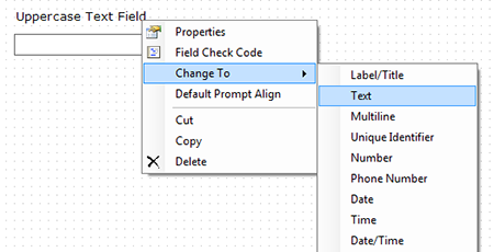 Screen shot of fields change to function screen, illustrating how the user would select their desired option such as label, text, multi-line, date, and others.