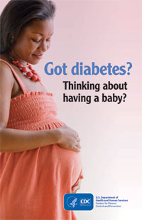 PDF: Got diabetes? Thinking about having a baby? Read this.