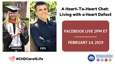 A Heart-to-Heart Chat: Living with a Heart Defect, Facebook Love, 2PM ET, February 14, 2019 #CHCCafe4Life