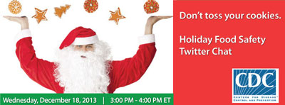 Graphic: Don't toss your cookies. Holiday Food Safety Twitter Chat, Wednesday, December 18, 2013, 3-4pm ET