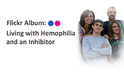 Flickr album - Living with hemophilia and an inhibitor