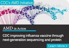 CDC's AMD Initiative. CDC improving influenza vaccines through next-generation sequencing and protein. Follow link to learn more.