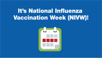 Its National Influenza Vaccination Week (NIVW)!