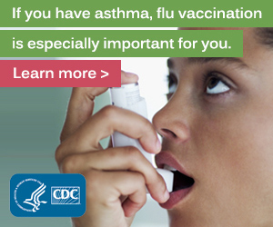 If you have asthma, flu vaccination is especially important for you.