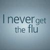 Nunca tuve influenza.