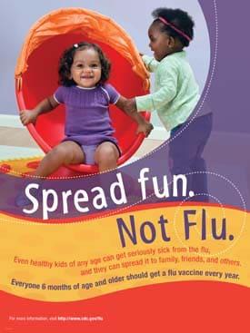 ¡Contagie la diversión, no la influenza!