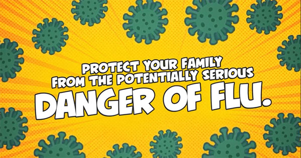 Protect your family from the potentially serious danger of flu