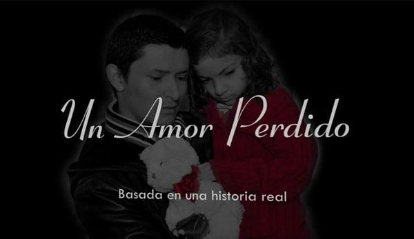Un Amor Perdido (A Lost Love)