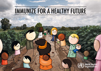 World Health Organization global poster for World Immunization Week. Immunize for a healthy future.
