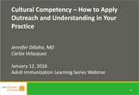 Cultural Competency - how to Apply Outreach and Understanding in Your Practice - Webinar by Jennifer Dillaha, MD and Carlos Velasquez