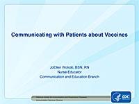 Hablar con los pacientes sobre las vacunas. Presentado por: JoEllen Wolicki, BSN, RN