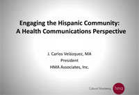 Engaging the Hispanic Community:A Health Communications Perspective by J. Carlos Velázquez, MA