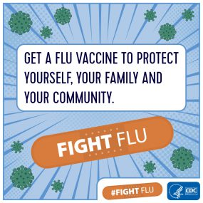 Get a flu vaccine to protect yourself, your family, and your community