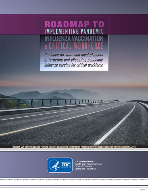 Roadmap to Implementing Pandemic Influenza Vaccination of Critical Workforce