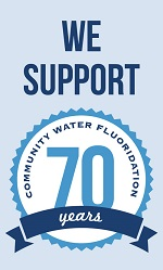 We Support 70 Years - Community Water Fluoridation