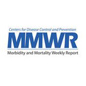 MMWR: morbidity and mortality weekly report