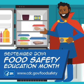 September is Food Safety Education Month. This promotional graphic shows a father being a food safety hero by refrigerating perishable food.