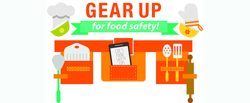 Graphic: Gear up for Food Safety. CDC Food Safety Tips.