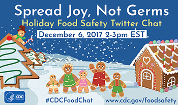 Spread Joy, Not Germs. Holiday Food Safety Twitter Chat., December 6, 2017 2-3pm EST