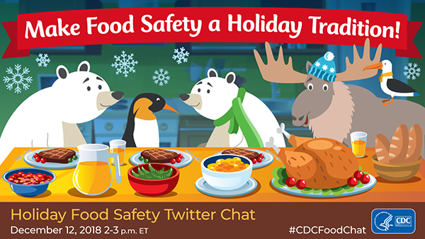 Make Food Safety a Holiday Tradition. Holiday Food Safety Twitter Chat. December 12